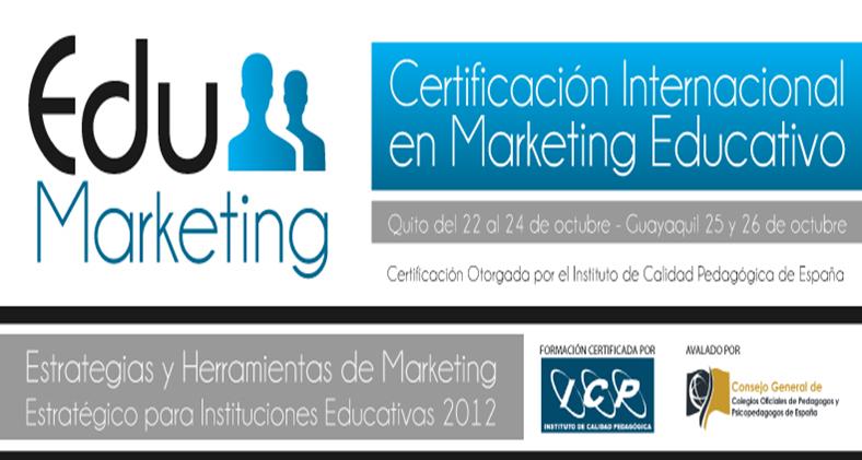 Edu Marketing Certificación Internacional Marketing Educativo Ecuador 2012