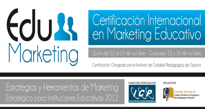 Edu Marketing Certificación Internacional en Marketing Educativo Ecuador 2012