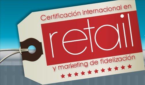 Finaliza la Primera Certificación Internacional en Retail y Marketing de Fidelización