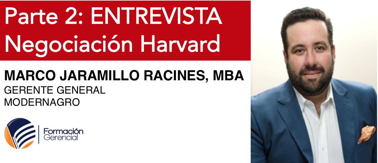 Parte 2 Entrevista Negociación Harvard: Marco Jaramillo Racines, MBA