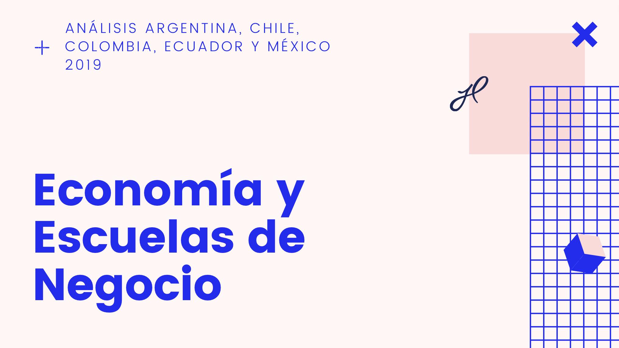 Perfil y situación económica y educativa Argentina, Chile, Colombia, Ecuador y México 2019