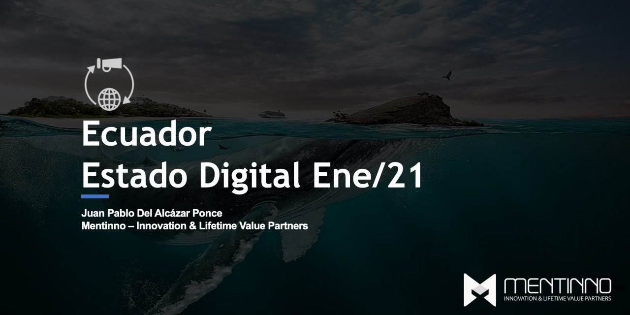 ESTADO DIGITAL ECUADOR 2021 – ESTADÍSTICAS DIGITALES ACTUALIZADAS