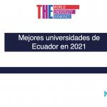 Mejores universidades de Ecuador en 2021 – Ranking LATAM Times Higher Education